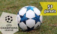 champions league 5a giornata